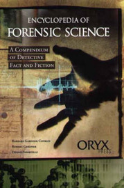 Encyclopedia of Forensic Science by Barbara Gardner Conklin