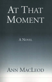 At That Moment by Ann MacLeod