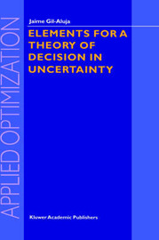 Elements for a Theory of Decision in Uncertainty by Jaime Gil-Aluja