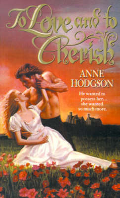 To Love and to Cherish by Anne Hodgson image