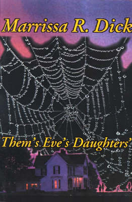 Them's Eve's Daughters' by Marrissa R. Dick image