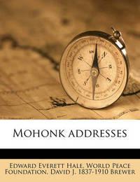 Mohonk Addresses by Edward Everett Hale Jr