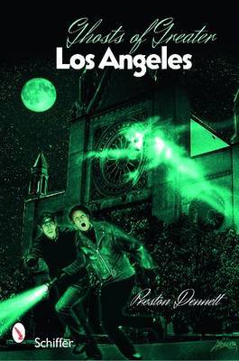 Ghosts of Greater Los Angeles by Preston Dennett image