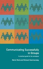 Communicating Successfully in Groups by Richard Hammersley image