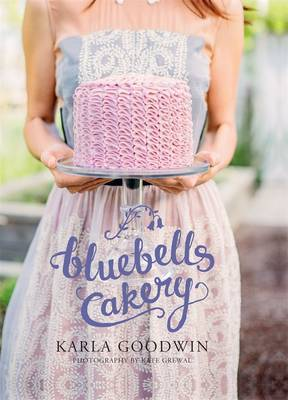 Bluebells Cakery by Karla Goodwin