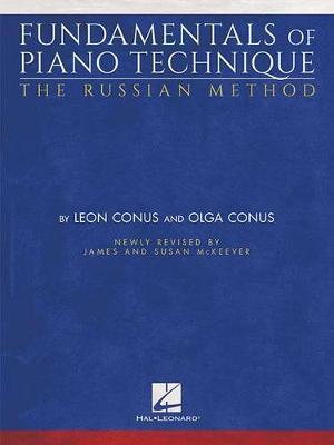 Fundamentals Of Piano Technique by Leon Conus
