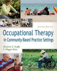 Occupational Therapy in Community Based Settings 2e by Marjorie E. Scaffa