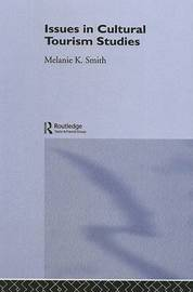 Issues in Cultural Tourism Studies by Melanie K Smith image
