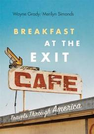 Breakfast at the Exit Cafe by Wayne Grady