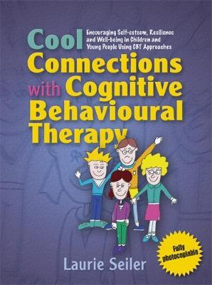 Cool Connections with Cognitive Behavioural Therapy by Laurie Seiler image