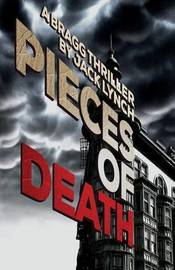 Pieces of Death by Jack Lynch
