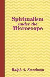 Spiritualism Under the Microscope by Ralph A Steadman