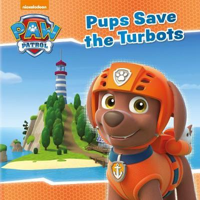 Nickelodeon PAW Patrol Pups Save the Turbots by Parragon Books Ltd image