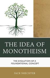 The Idea of Monotheism by Jack Shechter image