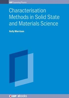 Characterisation Methods in Solid State and Materials Science by Kelly Morrison image