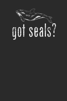 Got Seals by Orca Publishing
