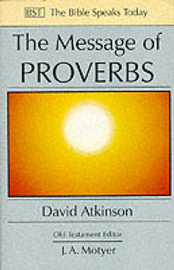 The Message of Proverbs by D Atkinson image