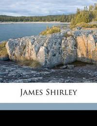 James Shirley by James Shirley
