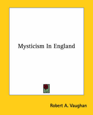 Mysticism in England by Robert A. Vaughan