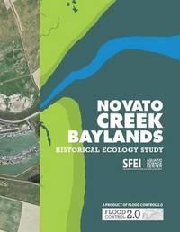 Novato Creek Baylands Historical Ecology Study by San Francisco Estuary Institute