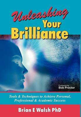 Unleashing Your Brilliance by Brian E. Walsh image
