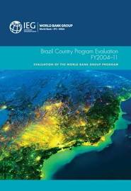 Brazil country program evaluation, FY2004-11 by World Bank: Independent Evaluation Group
