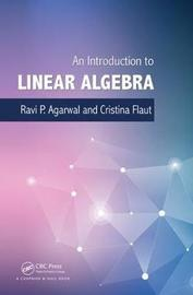 An Introduction to Linear Algebra by Ravi P Agarwal