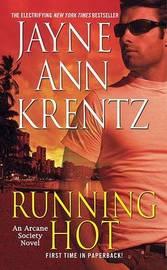 Running Hot (The Arcane Society Series #5) by Jayne Ann Krentz