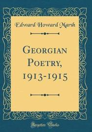 Georgian Poetry, 1913-1915 (Classic Reprint) by Edward Howard Marsh image