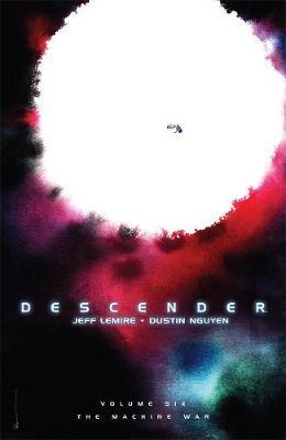 Descender Volume 6: The Machine War by Jeff Lemire