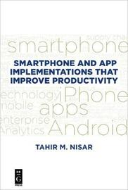 Smartphone and App Implementations that Improve Productivity by Tahir M. Nisar