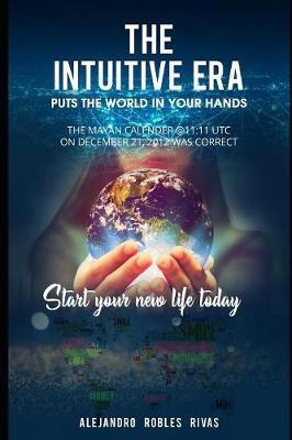 The Intuitive Era by Alejandro Robles Rivas