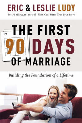 The First 90 Days of Marriage by Eric Ludy image