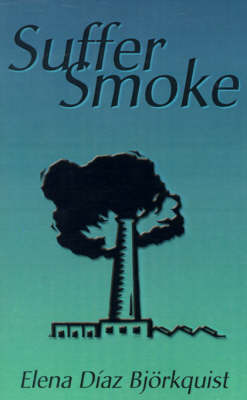 Suffer Smoke by Elena Diaz Bjorkquist image