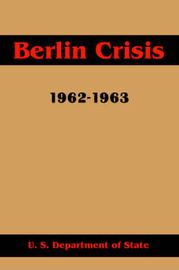 Berlin Crisis, 1962-1963 by U.S. Department of State image