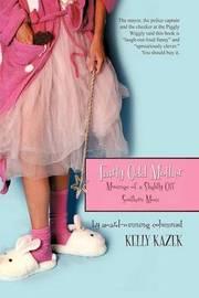 Fairly Odd Mother: Musings of a Slightly Off Southern Mom by Kazek Kelly Kazek