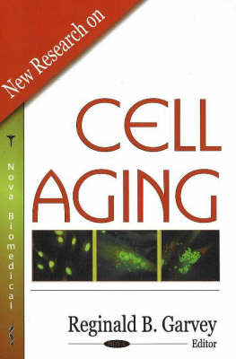 New Research on Cell Aging by Reginald B. Garvey