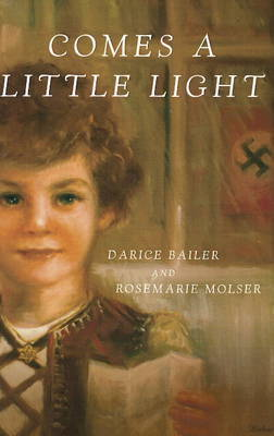 Comes a Little Light by Darice Bailer