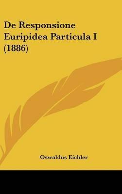 de Responsione Euripidea Particula I (1886) by Oswaldus Eichler