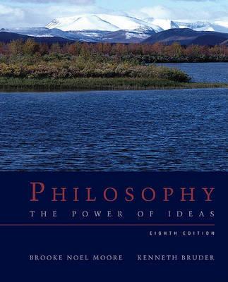 Philosophy: The Power of Ideas by Brooke Noel Moore