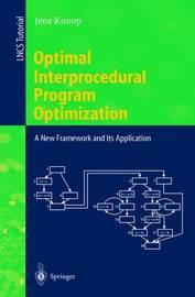 Optimal Interprocedural Program Optimization by Jens Knoop