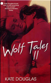 Wolf Tales: Pt. 2 by Kate Douglas