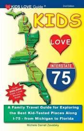 Kids Love I-75, 2nd Edition by Michele Darrall Zavatsky