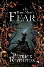 The Wise Man's Fear (The Kingkiller Chronicle #2) (UK Ed.) by Patrick Rothfuss image