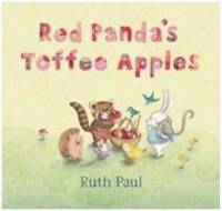Red Panda's Toffee Apples by Ruth Paul
