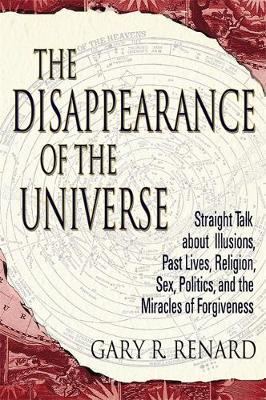 The Disappearance of the Universe by Gary R Renard image