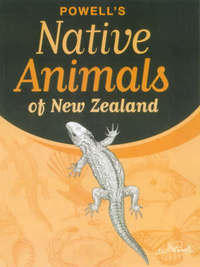 Powell's Native Animals of New Zealand by Brian Gill