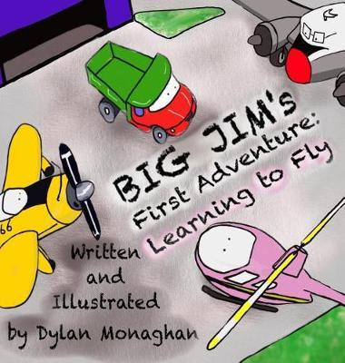 Big Jim's First Adventure by Dylan Monaghan