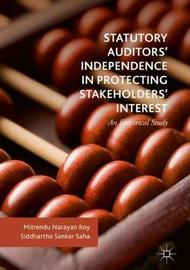 Statutory Auditors' Independence in Protecting Stakeholders' Interest by Mitrendu Narayan Roy