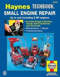 Small Engine Repair Manual by Curt Choate
